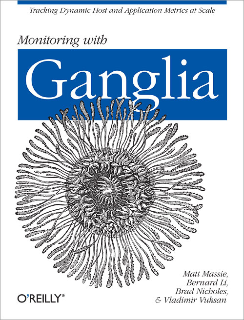 Cover of O'Reilly's 'Monitoring With Ganglia' book